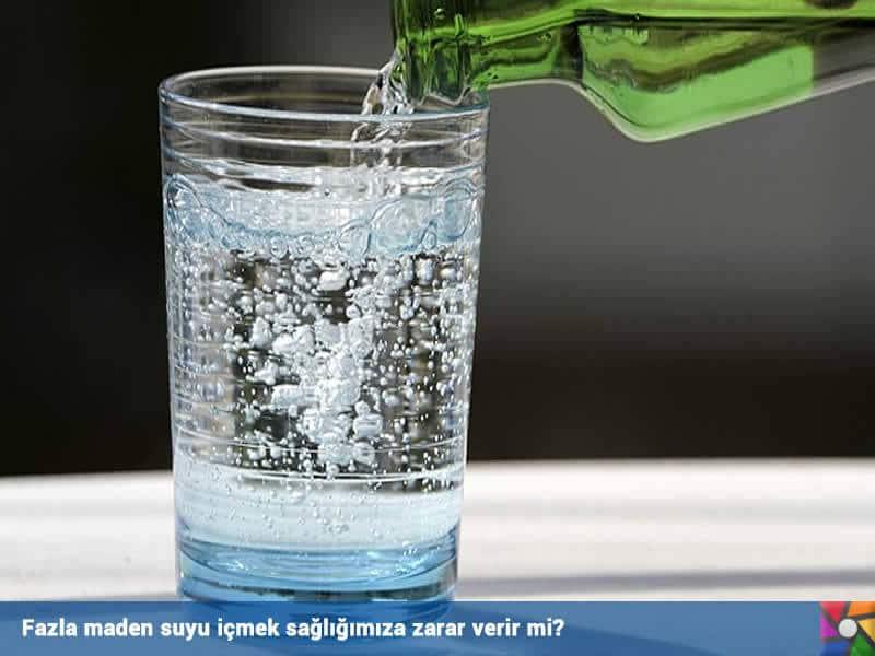 Fazla maden suyu içmek sağlığımıza zarar verir mi?
