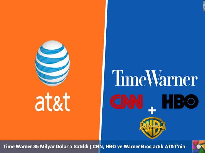 Time Warner 85 Milyar Dolar'a Satıldı | AT&T firması, CNN ve HBO televizyonlarıyla Warner Bros film stüdyolarının da sahibi olacak.
