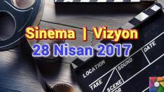 Bu Hafta Vizyona Girecek Filmler – 28 Nisan