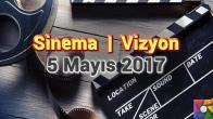 Bu Hafta Vizyona Girecek Filmler – 5 Mayıs