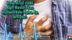Kalp Krizi en çok Ağrı Kesici alma döneminde gerçekleşiyor!