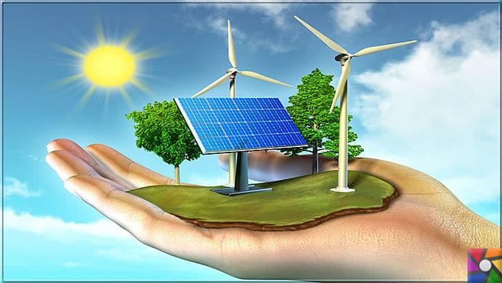 Enerji Kaynakları Nedir? Yenilebilir Enerji Kaynakları Nelerdir? | Enerji kaynakları ne kadar çok doğal yollardan elde edilirse o kadar az dünyaya zarar verir