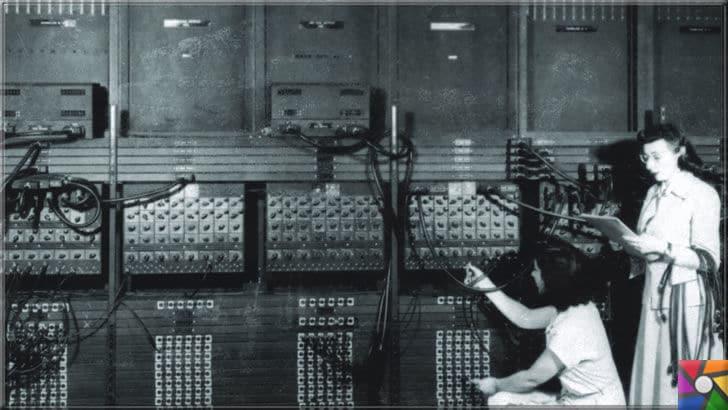 Bilişimin tarihçesi nedir? Bilgisayar ve İletişim sektörleri nasıl gelişti? | Eniac bilgisayar operatörleri