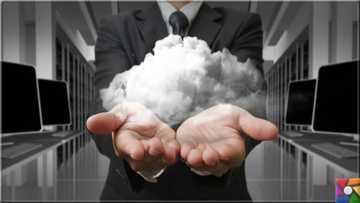 Bulut Bilişim nedir? Bulut Teknoloji neden kullanmalı? | Bulut teknolojisi ile işler daha kolaylaşacak