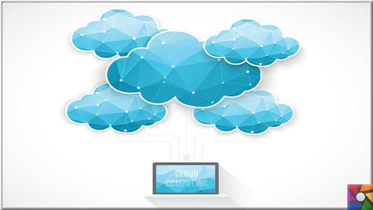 Bulut Bilişim nedir? Bulut Teknoloji neden kullanmalı? | Bulut teknolojisi ile artık her yerde şirketteymiş gibi çalışılabiliyor
